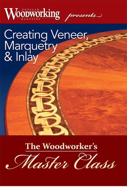 DVD: Creating Veneer, Marquetry & Inlay by Popular Woodworking ...